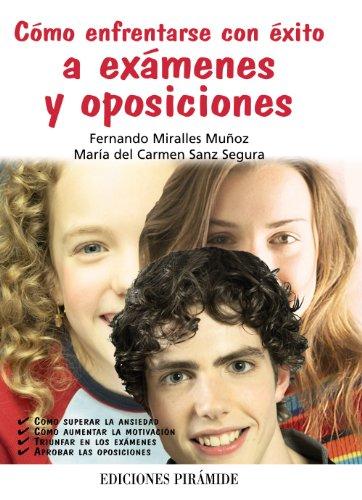 9788436825251: Cómo enfrentarse con éxito a exámenes y oposiciones (Libro Práctico)
