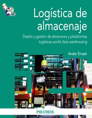 LOGÍSTICA DE ALMACENAJE: DISEÑO Y GESTIÓN DE ALMACENES Y PLATAFORMAS LOG&...