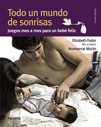 9788436825565: Todo un mundo de sonrisas / A World of Smiles: Juegos mes a mes para un bebe feliz / Games Month by Month for a Happy Baby (Spanish Edition)