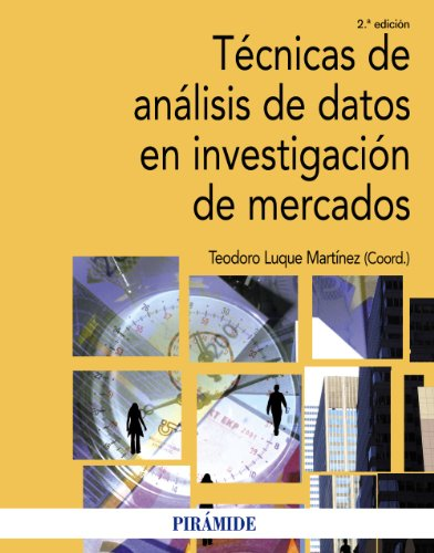 9788436825596: Tecnicas de analisis de datos en investigacion de mercados / Data Analysis Techniques in Market Research (Spanish Edition)