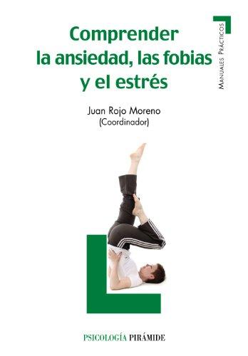 9788436825794: Comprender la ansiedad, las fobias y el estres / Understanding anxiety, phobias and stress (Spanish Edition)
