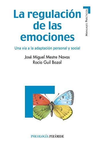 9788436826500: La regulación de las emociones: Una vía a la adaptación personal y social (Manuales Prácticos)