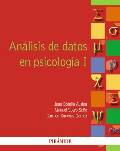 ANÁLISIS DE DATOS EN PSICOLOGÍA I: BOTELLA AUSINA, JUAN