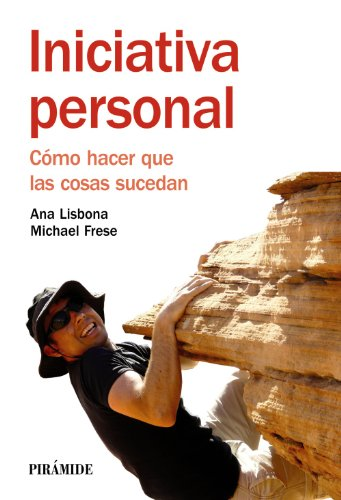 9788436826975: Iniciativa personal / Personal Initiative: Como Hacer Que Las Cosas Sucedan / Making Things Happen (Psicologia: Manuales Practicos) (Spanish Edition)