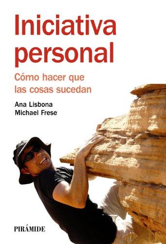 Iniciativa personal / Personal Initiative: Como Hacer Que Las Cosas Sucedan / Making ...