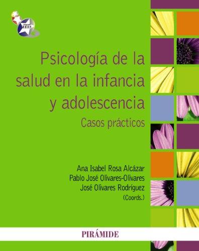 9788436827132: Psicologia de la salud en la infancia y adolescencia / Health Psychology in childhood and adolescence: Casos prácticos / Practical cases (Spanish Edition)
