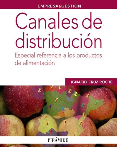 9788436827507: Canales de distribución / Distribution Channels: Especial Referencia a Los Productos De Alimentación / Special Reference to Food Products (Spanish Edition)