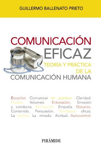 COMUNICACIÓN EFICAZ: TEORÍA Y PRÁCTICA DE LA COMUNICACIÓN HUMANA: ...
