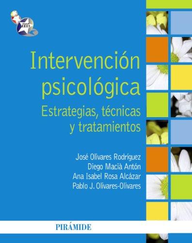 Intervención psicológica / Psychological intervention: Estrategias, técnicas: Rodríguez, José Olivares;