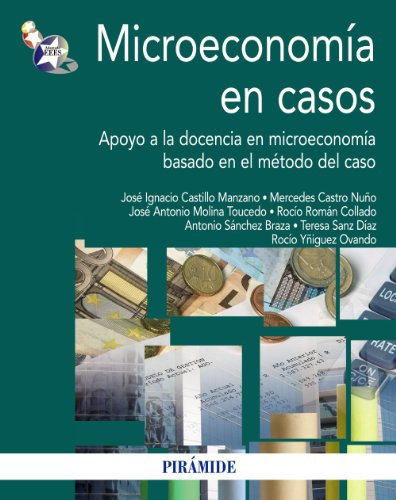 9788436828504: Microeconomía en casos / Microeconomics in cases: Apoyo a la docencia en microeconomía basado en el método del caso / Teaching Support in Microeconomics Based on the Case Method (Spanish Edition)