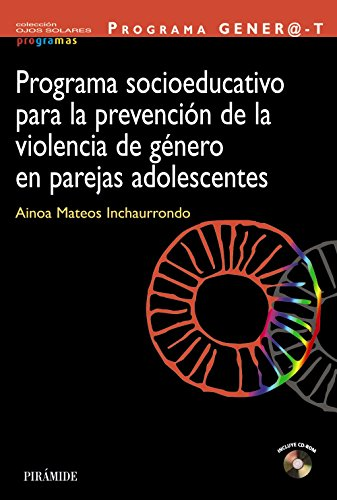 9788436828580: PROGRAMA GENER@-T: Programa socioeducativo para la prevención de la violencia de género en parejas adolescentes / Socio-educational program for the prevention of gender (Spanish Edition)