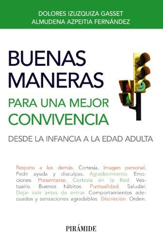 9788436828672: Buenas Maneras Para Una Mejor Convivencia. Desde La Infancia A La Edad Adulta (Libro Práctico)