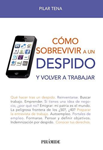 9788436829136: Cómo Sobrevivir A Un Despido. Y Volver A Trabajar (Libro Práctico)