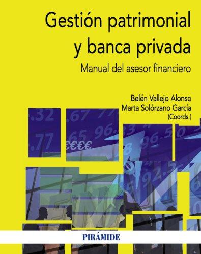GESTIÓN PATRIMONIAL Y BANCA PRIVADA: MANUAL DEL: Belén Vallejo Alonso