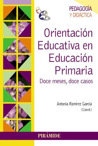 9788436829709: Orientación Educativa En Educación Primaria. Doce Meses, Doce Casos (Psicología) - 9788436829709