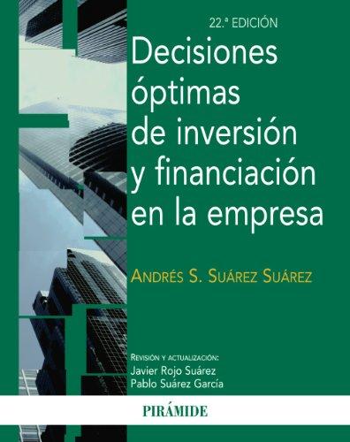9788436829839: Decisiones óptimas de inversión y financiación en la empresa / Optimal investment and financing decisions in the company (Spanish Edition)