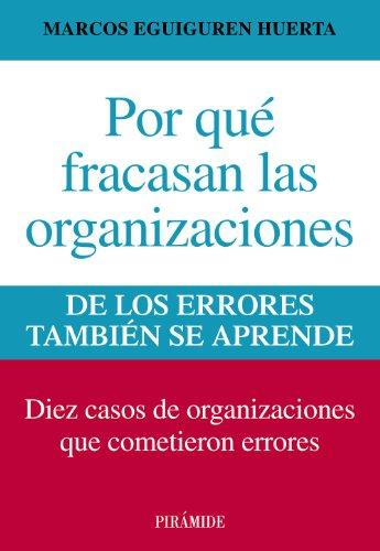 9788436829877: Por Qué Fracasan Las Organizaciones. De Los Errores También Se Aprende (Empresa Y Gestión)