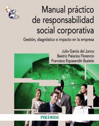 MANUAL PRÁCTICO DE RESPONSABILIDAD SOCIAL CORPORATIVA: GESTIÓN,: Julio García del