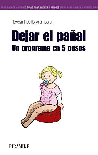 DEJAR EL PAÑAL: UN PROGRAMA EN 5 PASOS: Rosillo Aramburu, Teresa