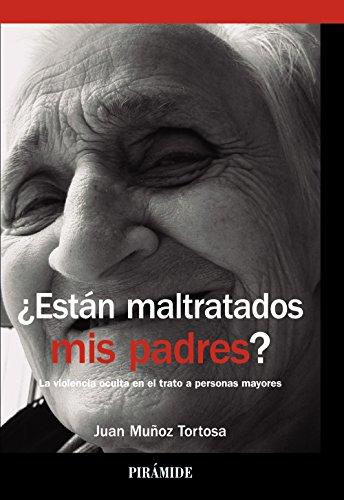 Están maltratados mis padres?: Muñoz Tortosa, Juan