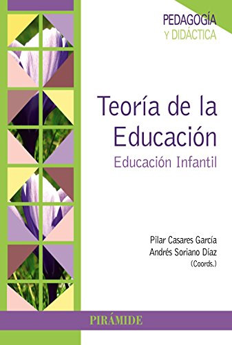 TEORÍA DE LA EDUCACIÓN: EDUCACIÓN INFANTIL: Pilar Casares García,