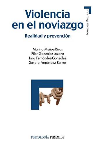 VIOLENCIA EN EL NOVIAZGO: REALIDAD Y PREVENCIÓN: Marina Muñoz- Rivas; Pilar González- Lozano...