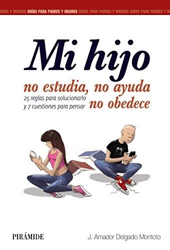 9788436833515: Mi hijo no estudia, no ayuda, no obedece (Spanish Edition)