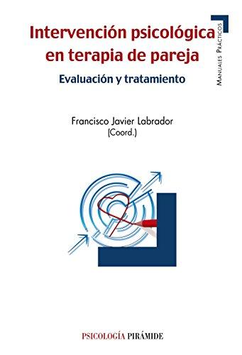 9788436833607: Intervención psicológica en terapia de pareja: Evaluación y tratamiento (Manuales prácticos)
