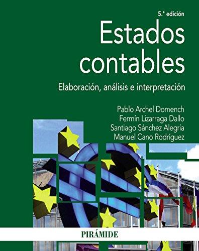 ESTADOS CONTABLES: ELABORACIÓN, ANÁLISIS E INTERPRETACIÓN: Pablo Archel Domench,