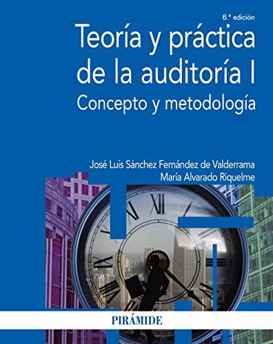TEORÍA Y PRÁCTICA DE LA AUDITORÍA I: José Luis Sánchez