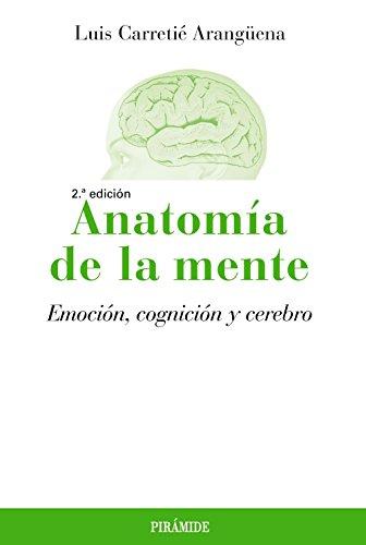 9788436836172: Anatomía de la mente: Emoción, cognición y cerebro (Psicología)