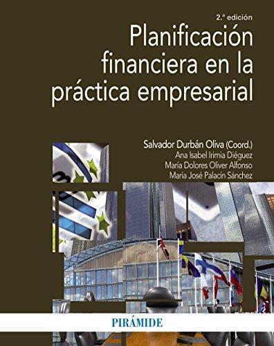 PLANIFICACIÓN FINANCIERA EN LA PRÁCTICA EMPRESARIAL: DURBÁN OLIVA, SALVADOR;IRIMIA
