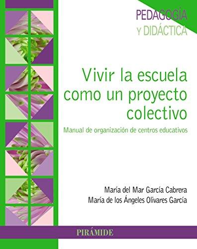VIVIR LA ESCUELA COMO UN PROYECTO COLECTIVO: María del Mar