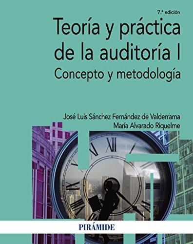 Teoría y práctica de la auditoría I: Alvarado Riquelme, María;