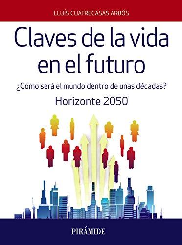 Claves de la vida en el futuro: Cuatrecasas Arbós, Lluís