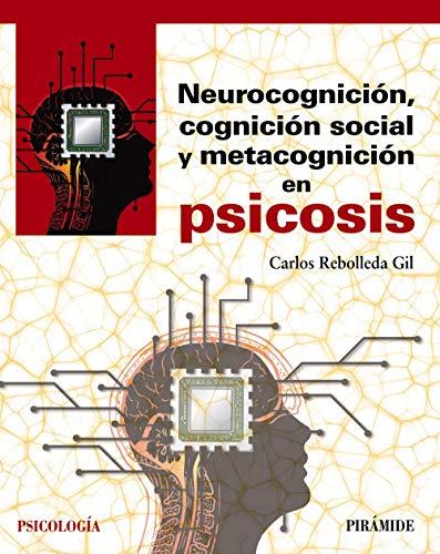 9788436842203: Neurocognición, cognición social y metacognición en psicosis (Psicología)