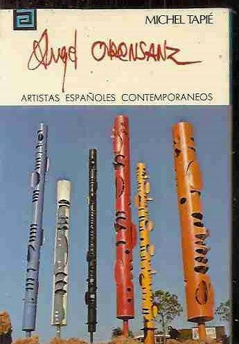Angel Orensanz (Artistas Espanoles Contemporaneos: 133): Orensanz, Angel] Tapie, Michel