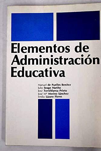 ELEMENTOS DE ADMINISTRACIÓN EDUCATIVA.: PUELLES BENITEZ, Manuel