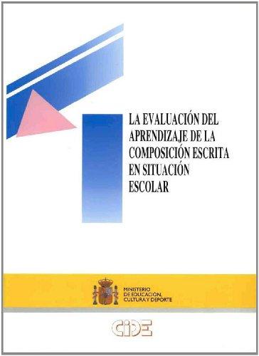 9788436933369: La evaluación del aprendizaje de la composición escrita en situación escolar (Investigación)