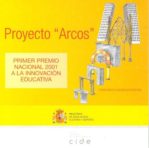 9788436936582: Proyecto arcos. Primer premio nacional 2001 a la innovación educativa