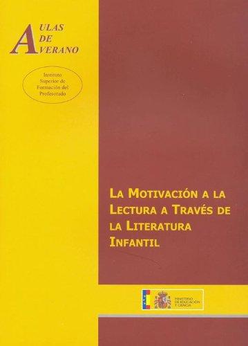 9788436943221: La motivación a la lectura a través de la literatura infantil (Aulas de Verano. Serie: Principios)