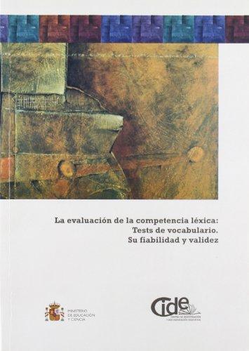 9788436944532: La evaluación de la competencia léxica: tests de vocabulario. Su fiabilidad y validez