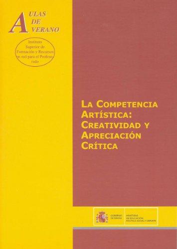 9788436946505: La competencia artística: creatividad y apreciación crítica (Aulas de Verano. Serie: Principios)