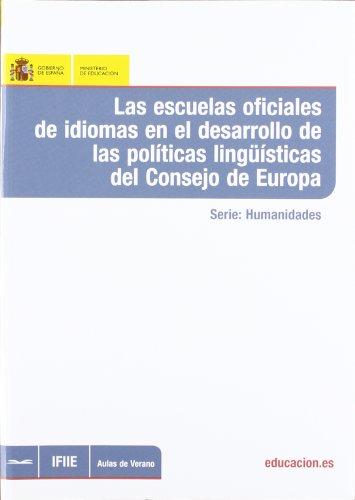 9788436947656: Las escuelas oficiales de idiomas en el desarrollo de las políticas lingüísticas del Consejo de Europa (Aulas de Verano. Serie: Humanidades)