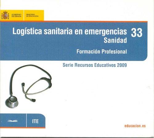 9788436948004: Logística sanitaria en emergencias. Sanidad. Formación profesional (Serie Recursos Educativos)