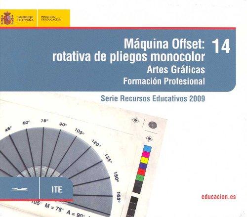 9788436948011: Máquina offset: rotativa de pliegos monocolor. Artes gráficas. Formación profesional (Serie Recursos Educativos)