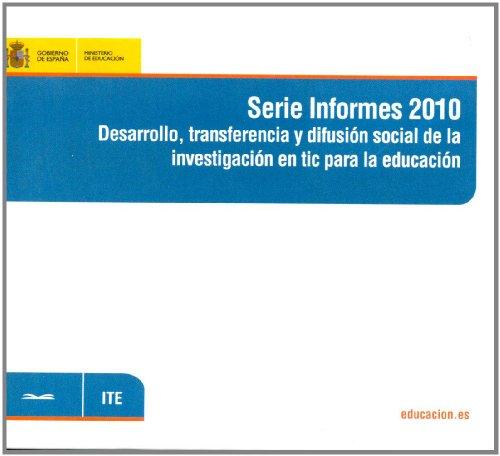 9788436949346: Serie Informes 2010. Desarrollo, transferencia y difusión social de la investigación en tic para la educación