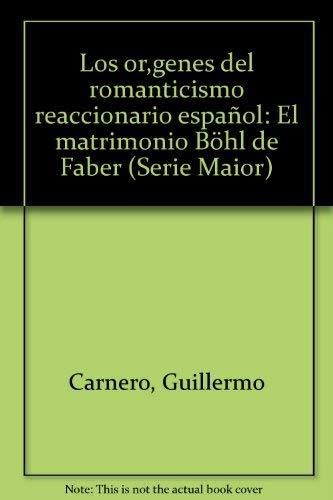 9788437000619: Los origenes del romanticismo reaccionario espa�ol (Serie Maior)