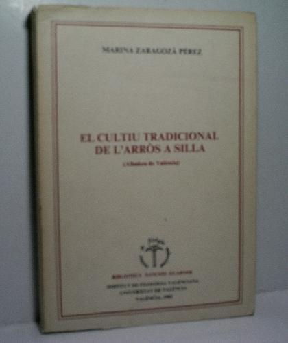 9788437002156: El cultiu tradicional de larròs a Silla (Albufera de València)