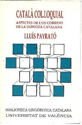 9788437004778: CATALA COL.LOQUIAL. ASPECTES DE L'US CORRENT DE LA LLENGUA CATALANA.